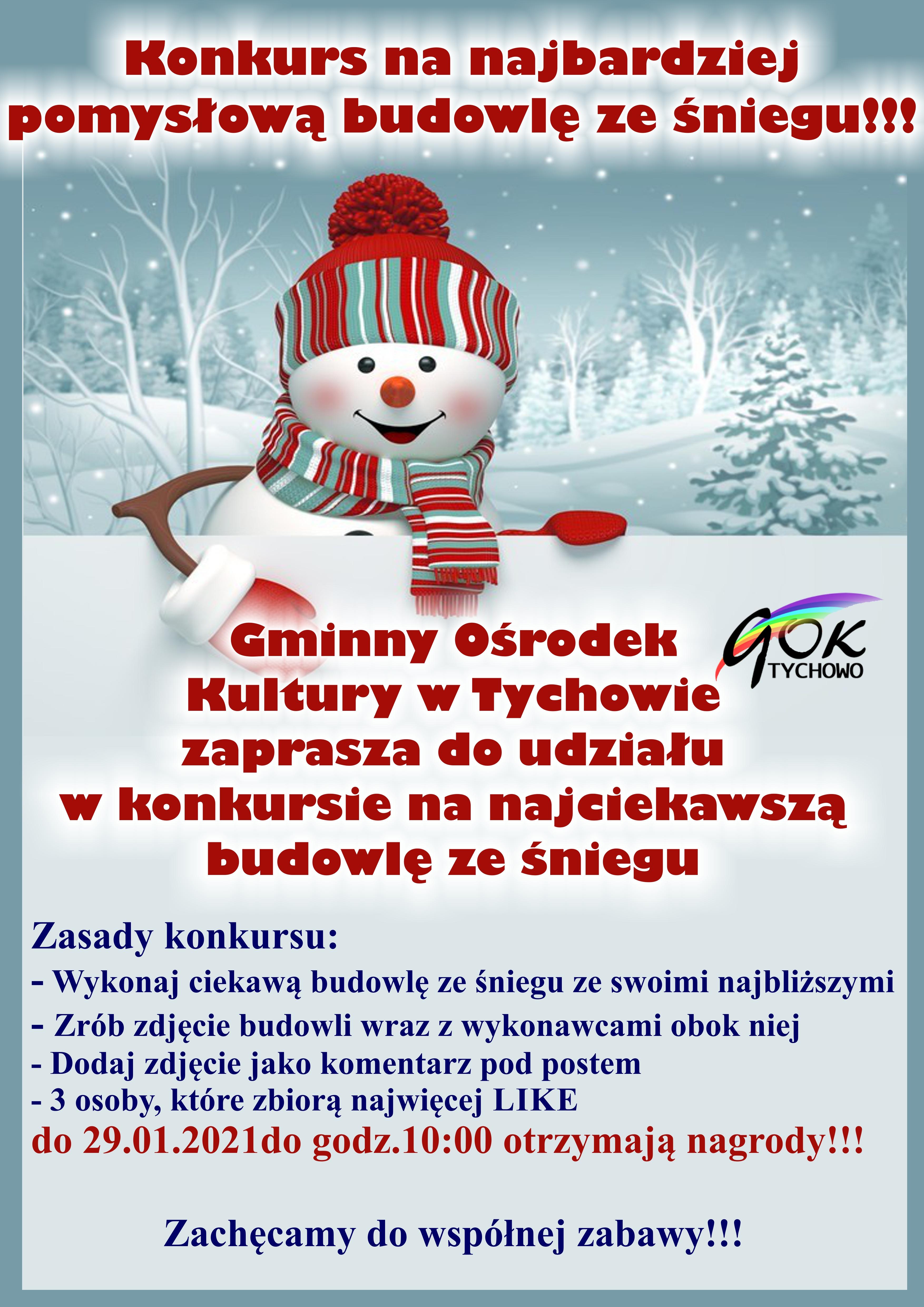 Plakat informujący o konkursie na najbardziej pomysłową budowlę ze śniegu. Zrób budowlę ze śniegu ze swoimi najbliższymi , zrób zdjęcie , wstaw jako komentarz pod postem. Wygra ten co będzie  miał najwięcej LIKE do 29 stycznia 2021r.
