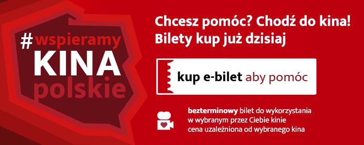 Przystąpienie do akcji wspieramykinapolskie. Chcesz pomóc kup e - bilet już dzisiaj.